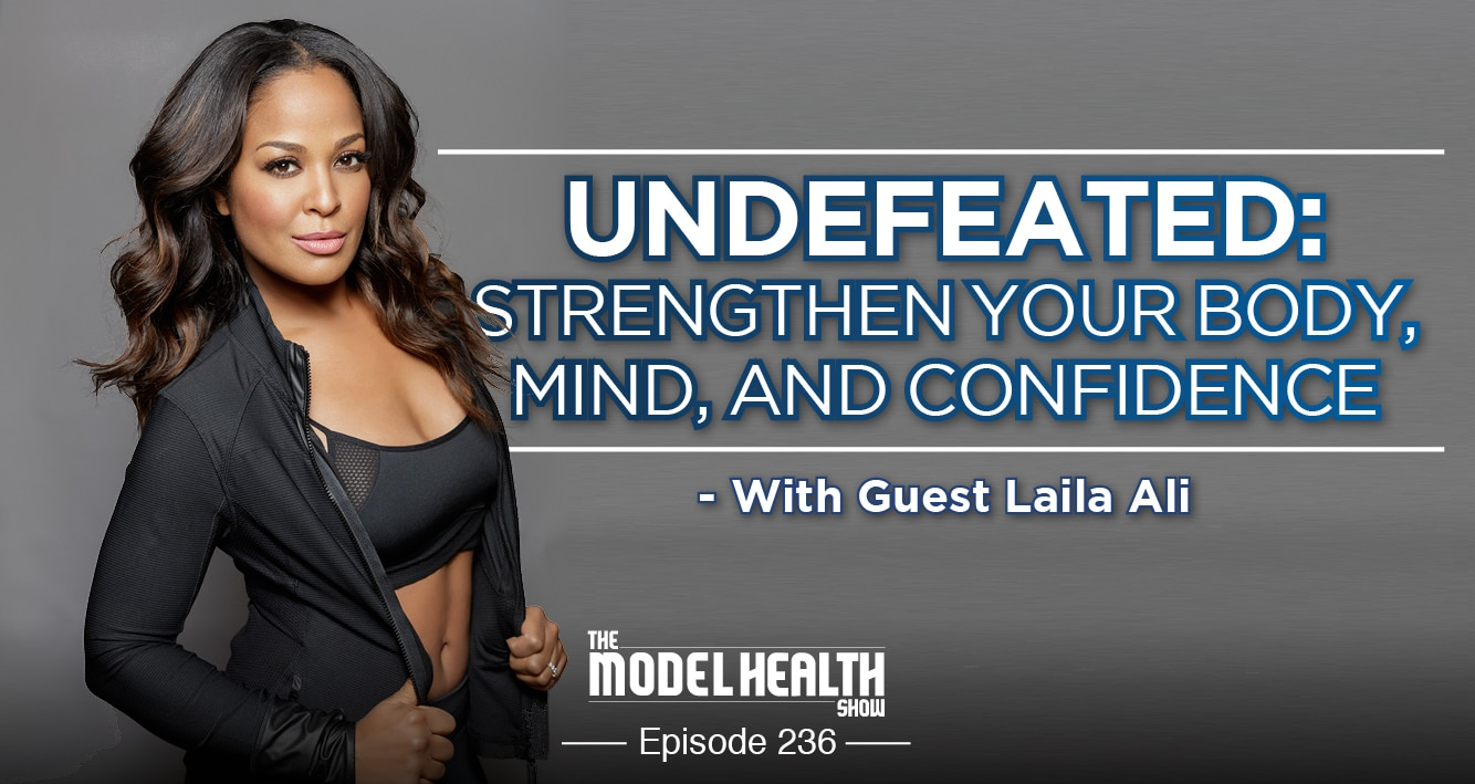 UNDEFEATED: Strengthen Your Body, Mind, And Confidence - With Laila Ali