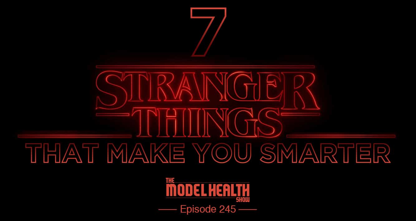 7 Stranger Things That Make You Smarter