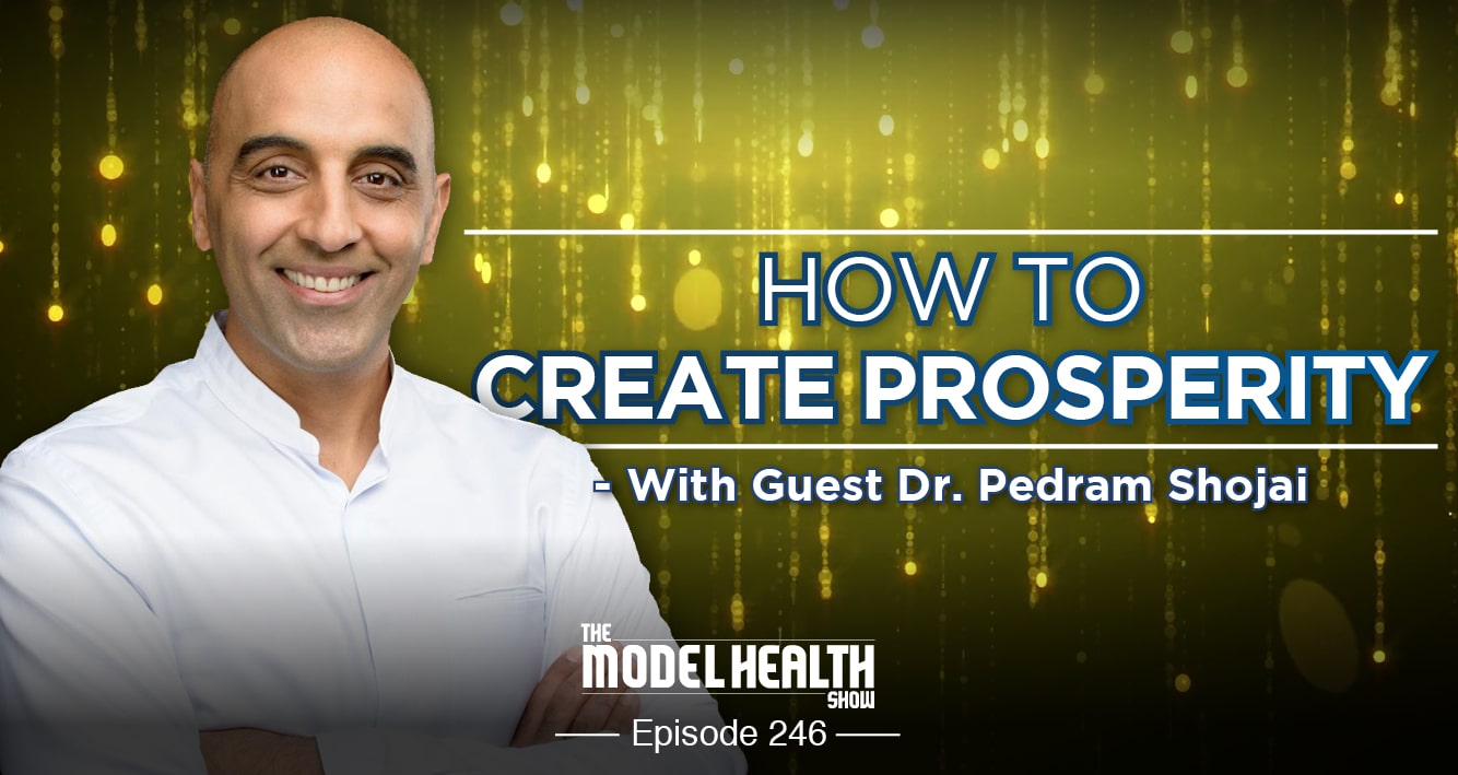 How To Create Prosperity - With Dr. Pedram Shojai