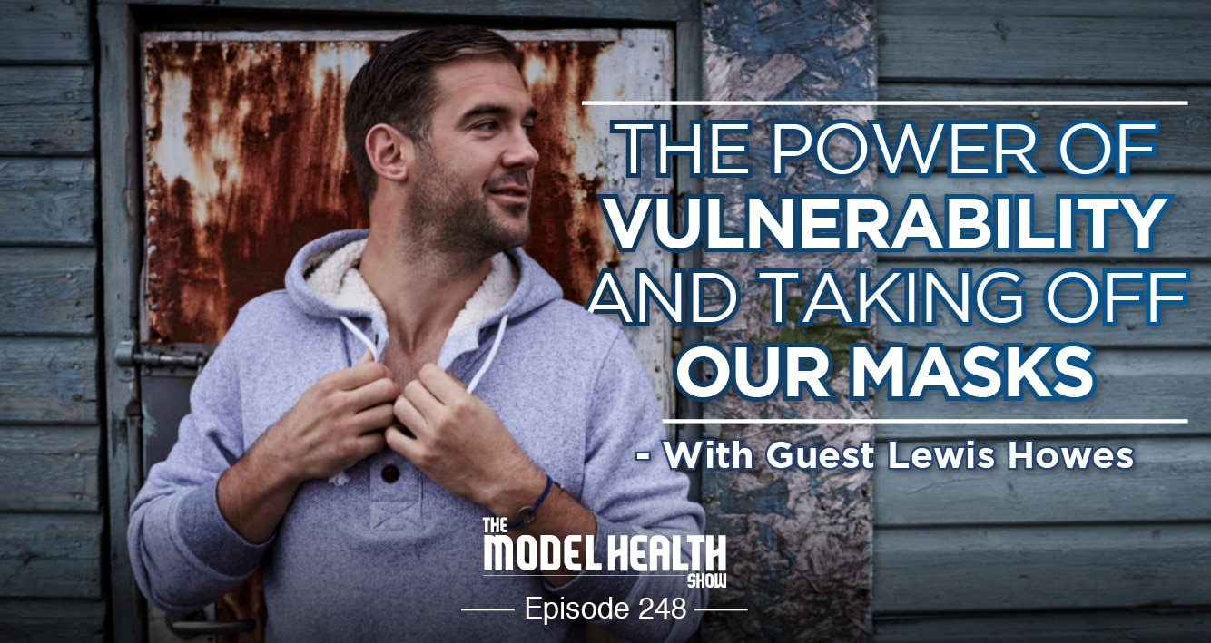 The Power Of Vulnerability And Taking Off Our Masks - With Lewis Howes