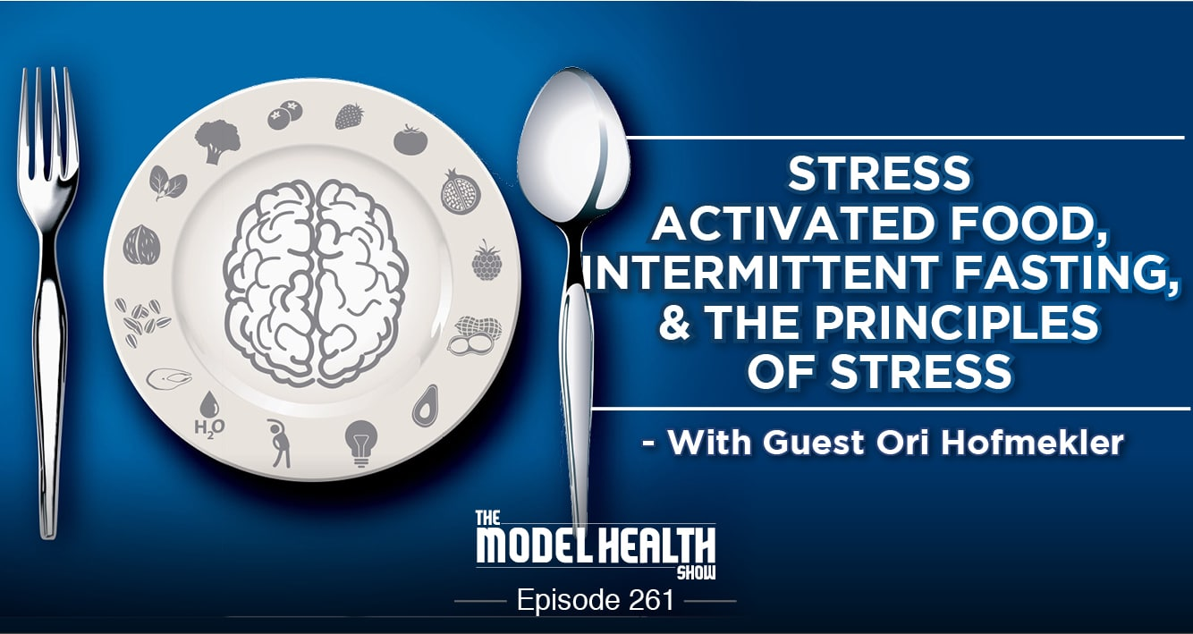 Stress Activated Foods, Intermittent Fasting, & The Principles Of Stress - With Ori Hofmekler