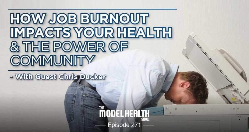 How Job Burnout Impacts Your Health & The Power Of Community - With Guest Chris Ducker