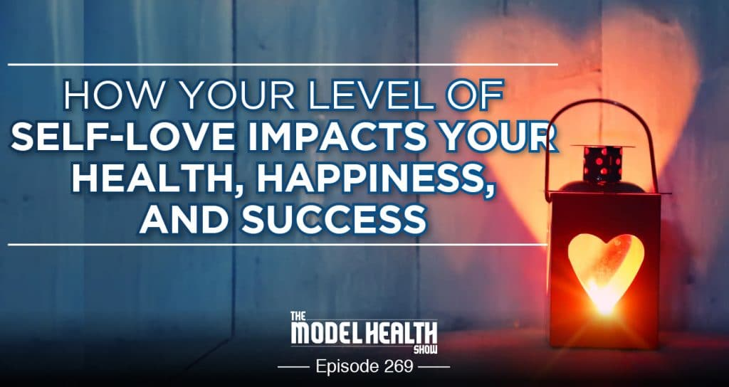 How Your Level Of Self-Love Impacts Your Health, Happiness, And Success