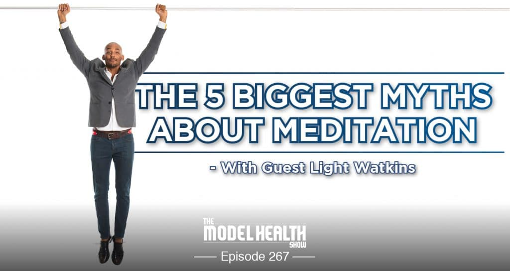 The 5 Biggest Myths About Meditation - With Light Watkins