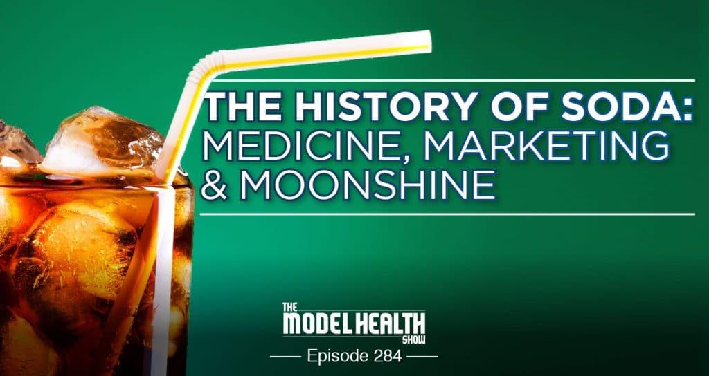 TMHS 284: The History Of Soda: Medicine, Marketing