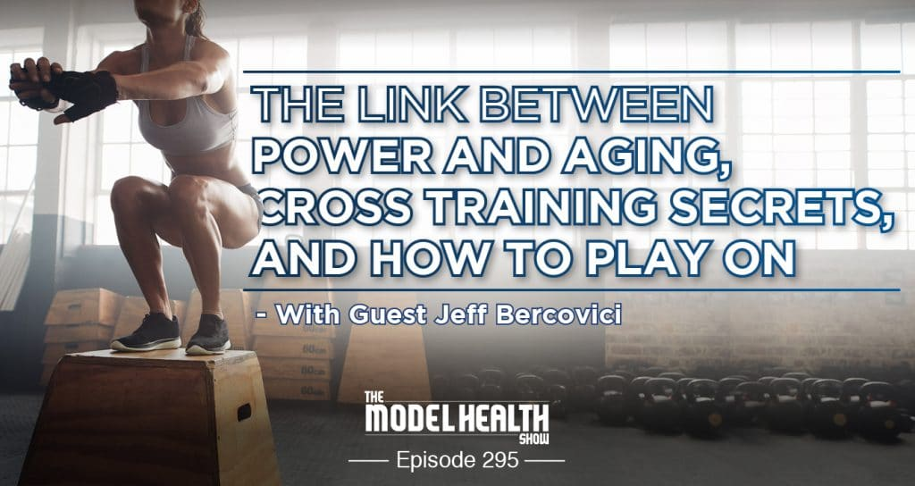 The Link Between Power And Aging, Cross Training Secrets, And How To Play On - With Guest Jeff Bercovici