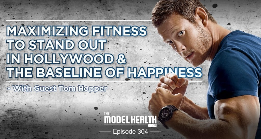 Maximizing-Fitness-To-Stand-Out-In-Hollywood-The-Baseline-Of-Happiness-With-Guest-Tom-Hopper