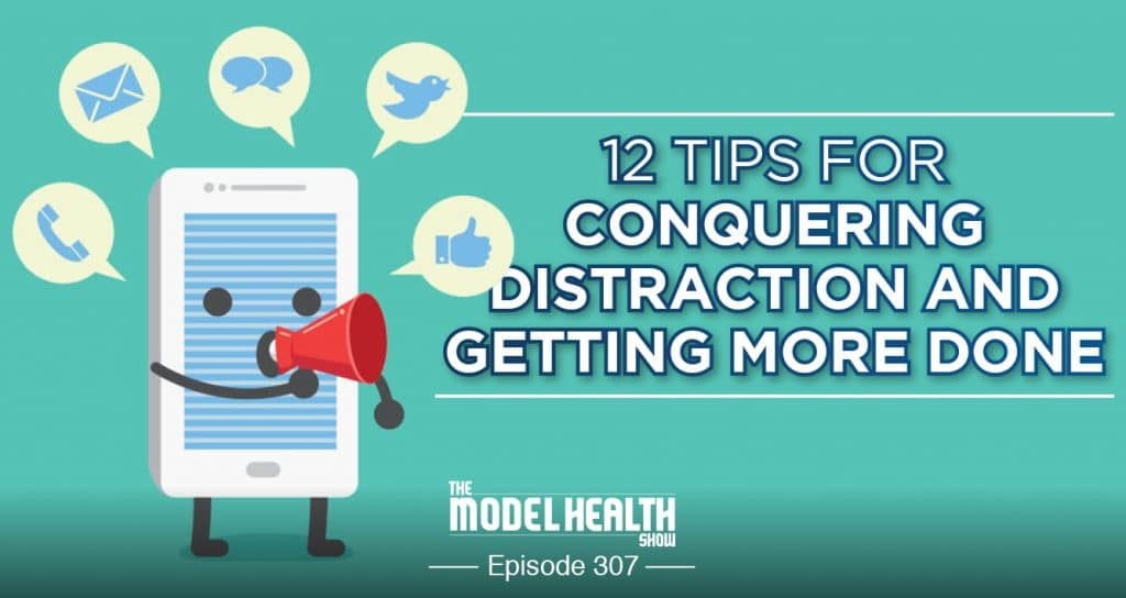 12-Tips-For-Conquering-Distraction-And-Getting-More-Done