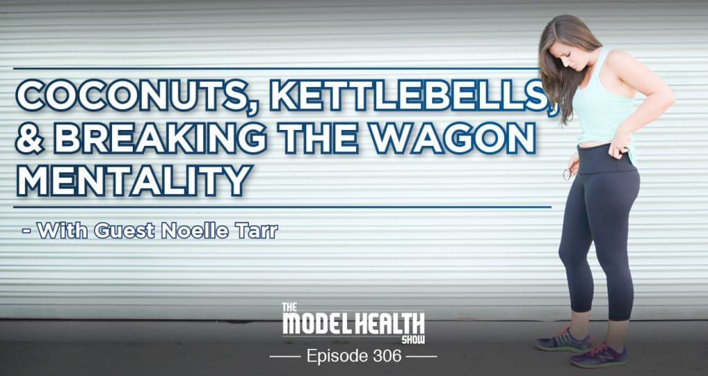 Coconuts-Kettlebells-Breaking-The-Wagon-Mentality-With-Guest-Noelle-Tarr