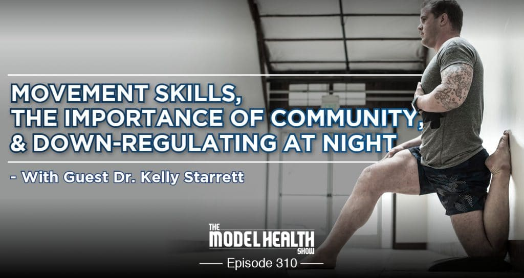 Movement-Skills-The-Importance-of-Community-Down-Regulating-At-Night-With-Guest-Dr.-Kelly-Starrett