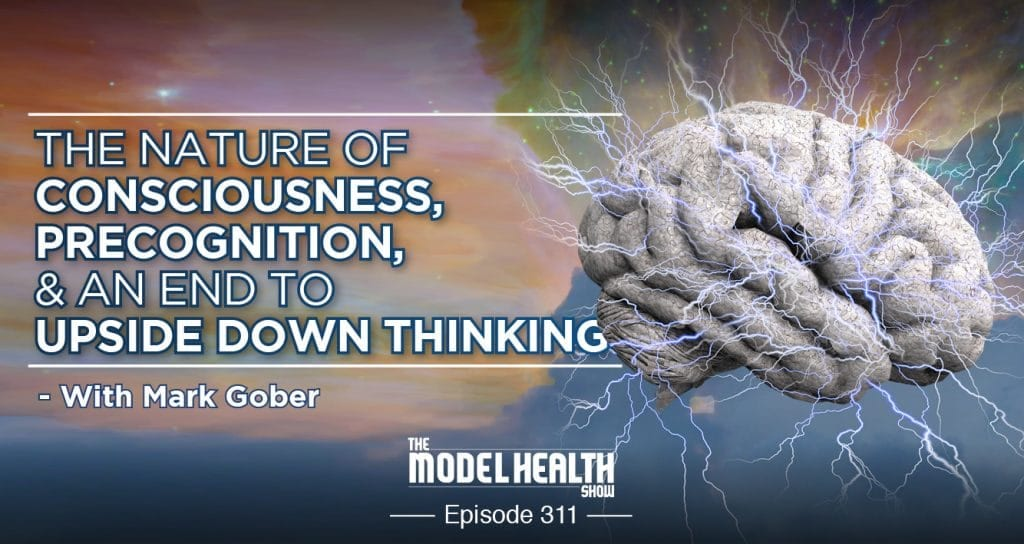 TMHS 311: The Nature Of Consciousness, Precognition, & An
