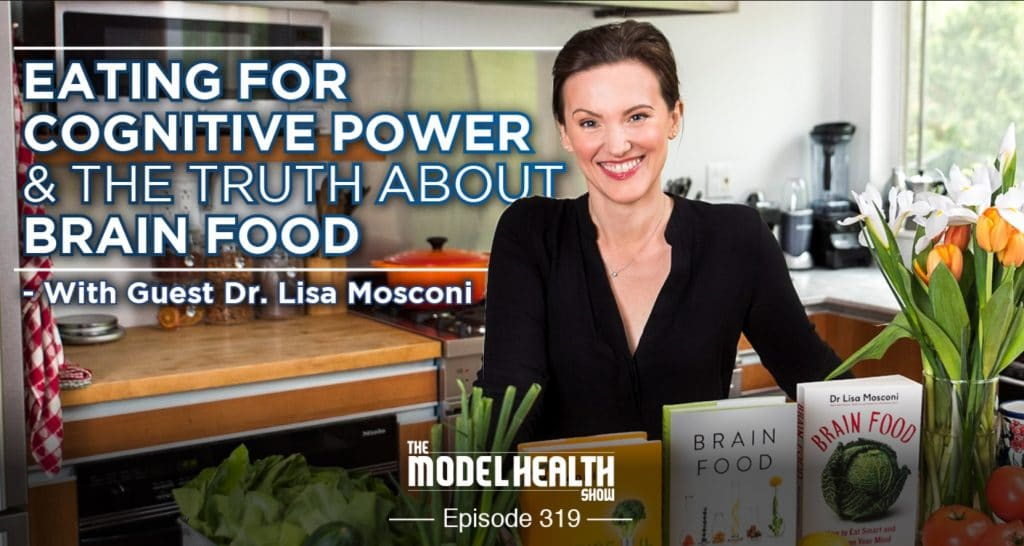 TMHS 319: Eating For Cognitive Power & The Truth About Brain