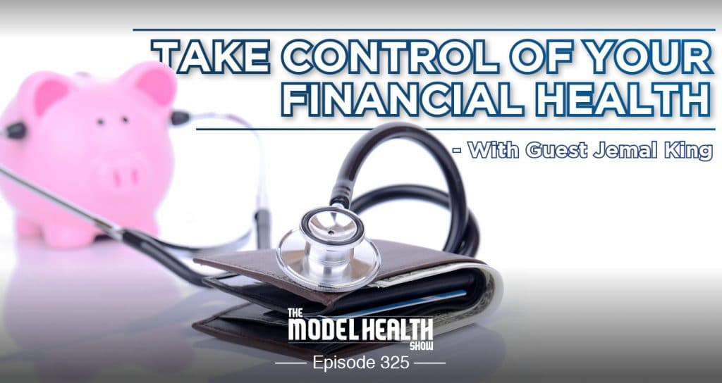 A Little Noticed Target In House Health >> Tmhs 325 Take Control Of Your Financial Health With Guest Jemal