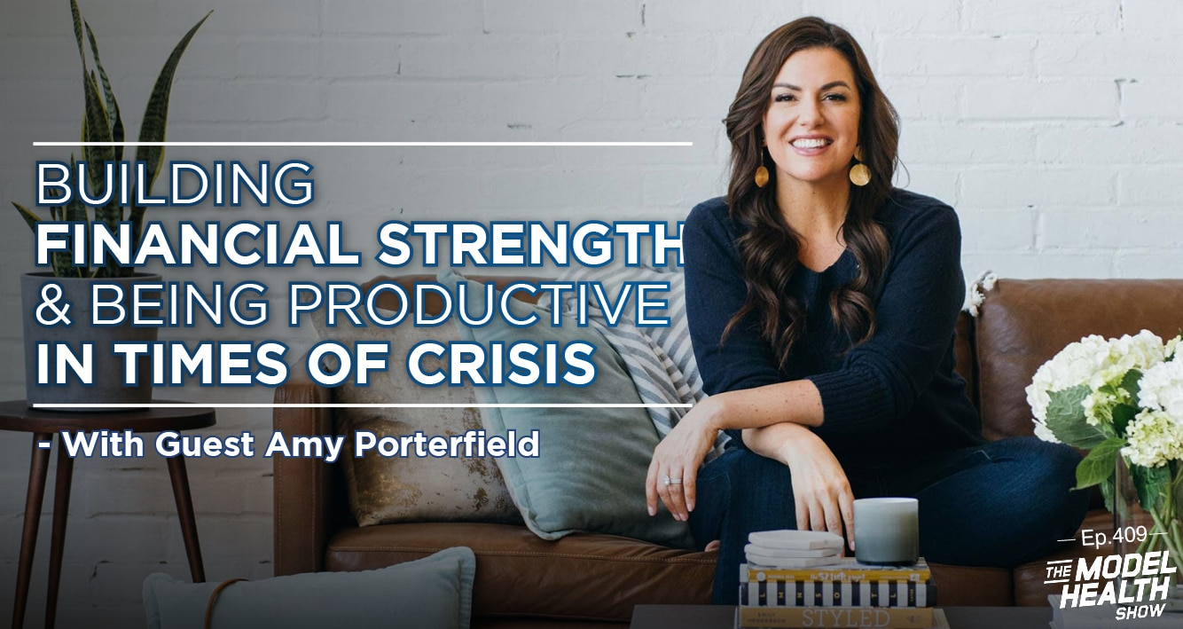 Building Financial Strength & Being Productive In Times Of Crisis With Amy Porterfield